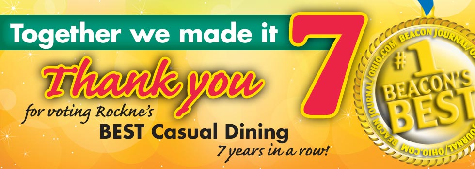 Thank you for voting Rockne's Best Casual Dining 7 years in a row!